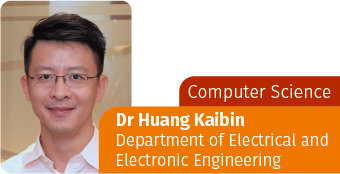 COMPUTER SCIENCE-Dr Huang Kaibin, Department of Electrical and Electronic Engineering